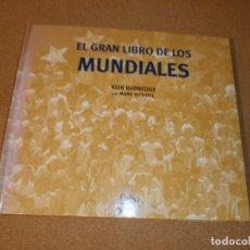 Libros: EL GRAN LIBRO DE LOS MUNDIALES DE KEIR RADNEDGE CON MARK BUSHELL. Lote 147465154