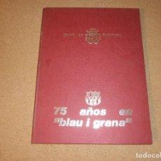 Libros: 75 AÑOS EN BLAU I GRANA - DIARIO DE BARCELONA. Lote 147586510