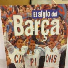 Libros: BJS.EL SIGLO DEL BARÇA.EDT, LA VANGUARDIA... Lote 150200774