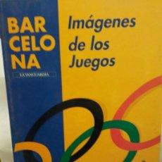 Libros: BJS.BARCELONA IMAGENES DE LOS JUEGOS.EDT, LA VANGUARDIA.BRUMART TU LIBRERIA.. Lote 150727214