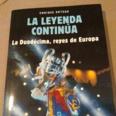 Libros: LA LEYENDA CONTINUA. LA DUODECIMA, REYES DE EUROPA. ENRIQUE ORTEGA. Lote 151239570