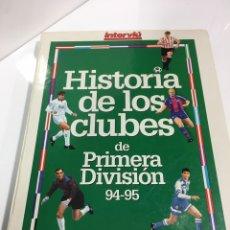 Libros: LIBRO DEPORTIVO HISTORIA FUTBOL,DE LOS CLUBES DE FUTBOL,1994 INTERVIU,LIGA,. Lote 151665953
