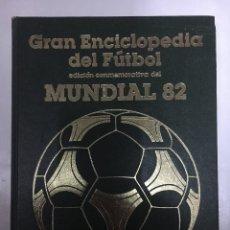Libros: GRAN ENCICLOPEDIA DEL FÚTBOL. EDICIÓN CONMEMORATIVA DEL MUNDIAL 82 10 TOMOS ED OCÉANO, 1982. Lote 152216602