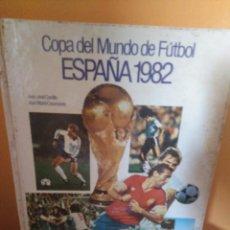 Libros: COPA DEL MUNDO DE FUTBOL ESPAÑA 1982. Lote 154666024