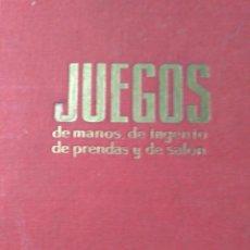 Libros: JUEGOS DE MANOS ,INGENIO DE PRENDAS Y SALON. Lote 154858118