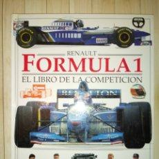 Libros: LIBRO FORMULA 1 EL LIBRO DE LA COMPETECION RENAULT. Lote 155502677