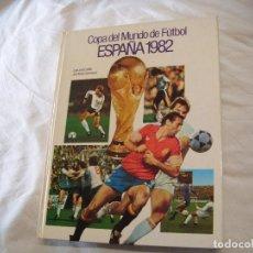 Libros: COPA DEL MUNDO DE FÚTBOL ESPAÑA 1982. Lote 155583706