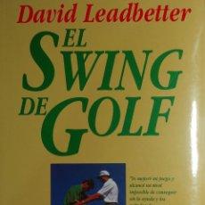 Libros: EL SWING DE GOLF / DAVID LEADBETTER. MADRID : EDICIONES TUTOR, 2007. . Lote 156692590