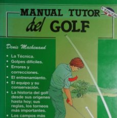 Libros: MANUAL TUTOR DEL GOLF / DENIS MACHENAND. MADRID : EDICIONES TUTOR, 1999.. Lote 156693262