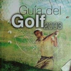 Libros: GUÍA DEL GOLF 2003 / [PRESIDENTE, NEMESIO FERNÁNDEZ-CUESTA]. VALLADOLID : DIARIO ABC, (JUNIO, 2003).. Lote 156700602