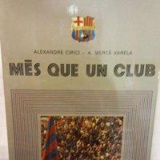 Livres: BJS.CIRICI Y VARELA.MES QUE UN CLUB.EDT, DESTINO.BRUMART TU LIBRERIA.. Lote 158649090