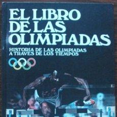 Libros: EL LIBRO DE LAS OLIMPIADAS. HISTORIA DE LAS OLIMPIADAS A TRAVES DE LOS TIEMPOS. JAMES COOTE. Lote 159599058