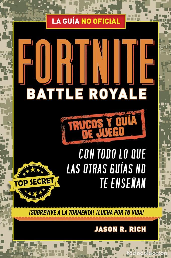 FORTNITE BATTLE ROYALE - TRUCOS Y GUÍA DE JUEGO (2019) - JASON RICH - ISBN: 9788420433745 (Libros Nuevos - Ocio - Deportes y Juegos)
