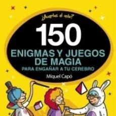 Livres: 150 ENIGMAS Y JUEGOS DE MAGIA PARA ENGAÑAR A TU CEREBRO. Lote 167796049