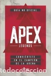 GUÍA NO OFICIAL APEX LEGENDS (Libros Nuevos - Ocio - Deportes y Juegos)