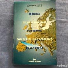 Livres: CRÓNICAS DE UN PREGRINAJE POR EUROPA CON EL REAL CLUB DEPORTIVO DE LA CORUÑA (RAFAEL SEOANE). Lote 172482219