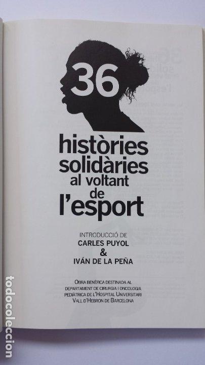 Libros: LIBRO HISTÒRIES SOLIDÀRIES DE LESPORT. PRÒLEG DE CARLES PUYOL I IVÁN DE LA PEÑA. - Foto 2 - 173854473