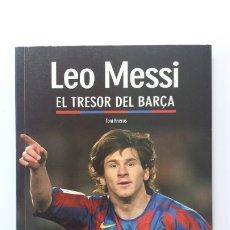 Libros: LIBRO LEO MESSI EL TRESOR DEL BARÇA. Lote 173854943