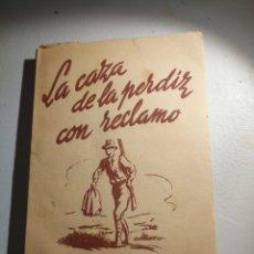 Libros: LA CAZA DE LA PERDIZ CON RECLAMO J. JARA ORTEGA. Lote 177420343