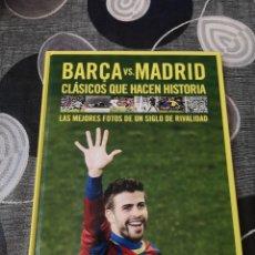Libros: LIBRO BARCA VS MADRID CLÁSICOS QUE HACEN HISTORIA. Lote 294971018