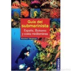 Libros: NUEVO. GUÍA DEL SUBMARINISTA: ESPAÑA, BALEARES Y COSTA MEDITERRÁNEA. Lote 180041043