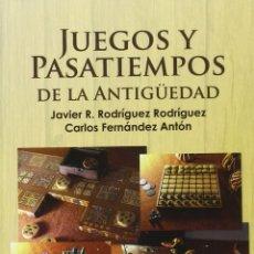 Libros: JUEGOS Y PASATIEMPOS DE LA ANTIGÜEDAD (J.R. RODRÍGUEZ / C. FERNÁNDEZ) GLYPHOS 2013. Lote 180190246