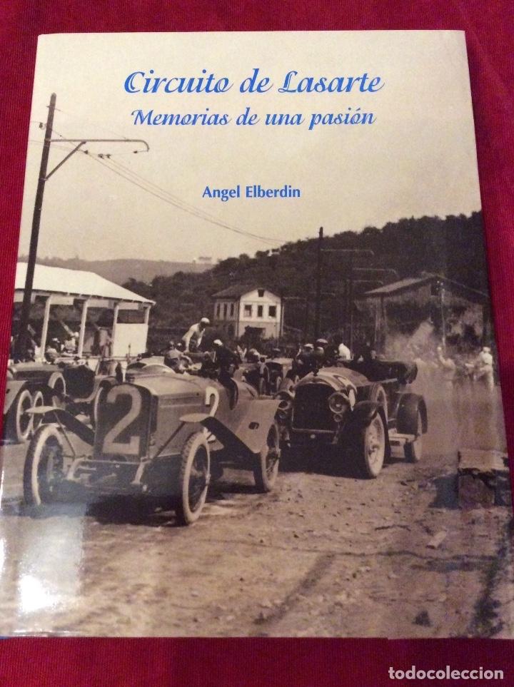CIRCUITO DE LASARTE MEMORIAS DE UNA PASIÓN GRAN PREMIO DE ESPAÑA (Libros Nuevos - Ocio - Deportes y Juegos)
