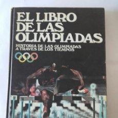Libros: EL LIBRO DE LAS OLIMPIADAS, HISTORIA DE LAS OLIMPIADAS A TRAVES DE LOS TIEMPOS 1976. Lote 182237372