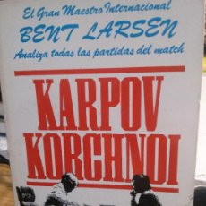 Livres: EL GRAN MAESTRO INTERNACIONAL BENT LARSEN, KARPOV KORCHNOI, BRUGUERA EDIT.. Lote 185158695