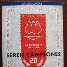 Libros: LA HISTORIA DEL COI DE LA COLECCIÓN LA VANGUARDIA LIBRO Nº 20 SERÉIS CAMPEONES. . Lote 185734730