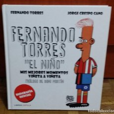 Libros: FERNANDO TORRES EL NIÑO MIS MEJORES MOMENTOS VIÑETA A VIÑETA PROLOGO DANI MARTIN EDICIONES CUPULA. Lote 186356748