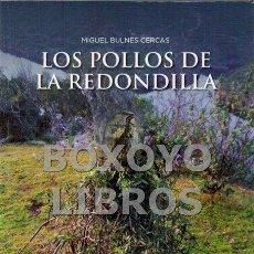 Libros: BULNES CERCAS, MIGUEL. LOS POLLOS DE LA REDONDILLA. Lote 187554948