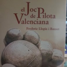 Libros: EL JOC DE PILOTA VALENCIANA, DE F. LLOPIS. Lote 190042306