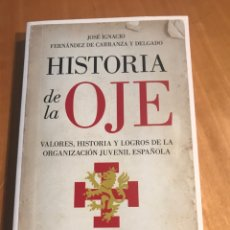 Livros: LIBRO HISTORIA DE LA OJE. AUTOR : JOSE IGNACIO FERNANDEZ DE CARRANZA. Lote 190197996