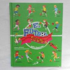 Libros: EL FUTBOL EXPLICADO A LOS NIÑOS - GUIA ILUSTRADA - ALBERTO BERTOLAZZI - NUEVO. Lote 193066322