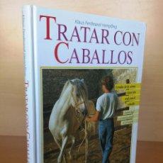 Libros: LIBRO TRATAR CON CABALLOS. Lote 193440098