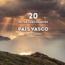 Libros: 20 RUTAS FASCINANTES POR EL PAÍS VASCO. Lote 193987942