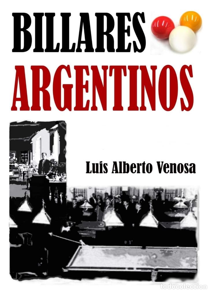 BILLARES ARGENTINOS, POR LUIS A. VENOSA - EDICIÓN DE AUTOR - NUEVO - 2020 (Libros Nuevos - Ocio - Deportes y Juegos)