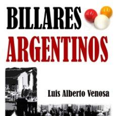 Libros: BILLARES ARGENTINOS, POR LUIS A. VENOSA - EDICIÓN DE AUTOR - NUEVO - 2020. Lote 194943648