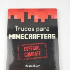 Libros: TRUCOS PARA MINECRAFTERS ESPECIAL COMBATE MEGAN MILLER. Lote 195335297