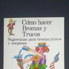 Livros: COMO HACER BROMAS Y TRUCOS. Lote 195716992