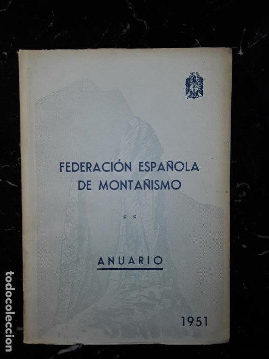 FEDERACIÓN ESPAÑOLA DE MONTAÑISMO. ANUARIO 1951. DELEGACIÓN DE DEPORTES DE F.E.T Y DE LAS J.O.N.S (Libros Nuevos - Ocio - Deportes y Juegos)
