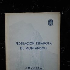 Libros: FEDERACIÓN ESPAÑOLA DE MONTAÑISMO. ANUARIO 1951. DELEGACIÓN DE DEPORTES DE F.E.T Y DE LAS J.O.N.S. Lote 197510287