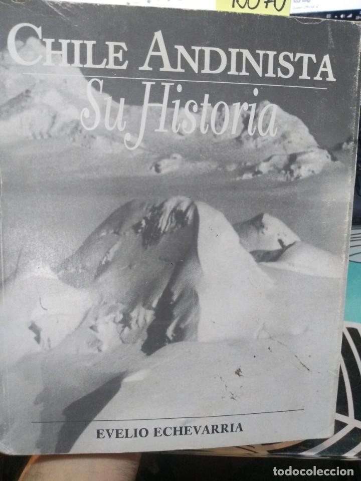CHILE ANDINISTA: SU HISTORIA / EVELIO ECHEVERRÍA (Libros Nuevos - Ocio - Deportes y Juegos)