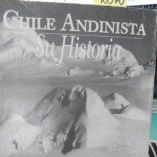 Libros: CHILE ANDINISTA: SU HISTORIA / EVELIO ECHEVERRÍA. Lote 221792750
