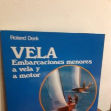 Libros: VELA -EMBARCACIÓNES MENORES A VELA Y MOTOR. Lote 198120697