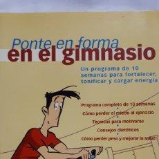 Libros: PONTE EN FORMA EN EL GIMNASIO. Lote 198232227