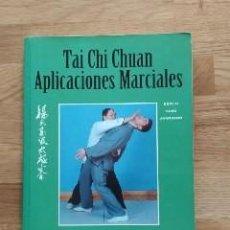 Libros: TAI CHI CHUAN. APLICACIONES MARCIALES. ESTILO YANG AVANZADO.. Lote 198554183