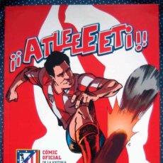Libros: ¡¡ATLEEETI!! COMIC OFICIAL DE LA HISTORIA DEL CLUB ATLÉTICO DE MADRID - NUEVO. Lote 200082366