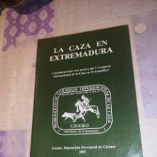 Livros: LIBRO LA CAZA EN EXTREMADURA. AÑO 1987. Lote 200304115